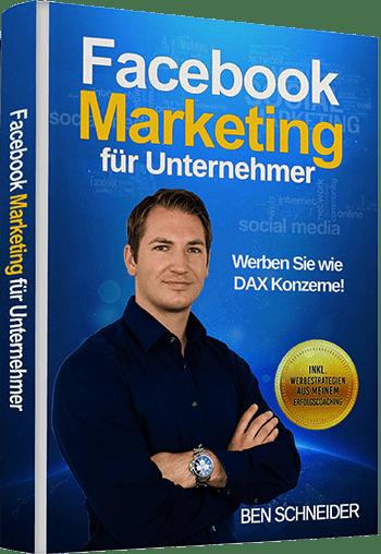 Facebook Marketing für Unternehmer von Ben Schneider