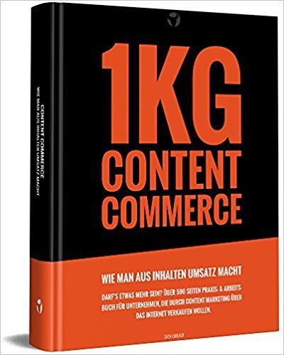 1KG Content Commerce – Das Arbeitsbuch mit 600 Seiten für mehr Erfolg beim Verkaufen über das Internet.
