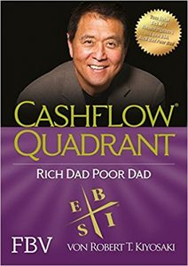 Cashflow Quadrant Rich dad poor dad von Robert T. Kiyosaki