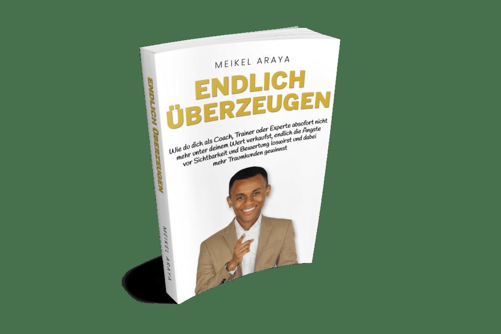 """Gratis Buch: """"Endlich überzeugen"""" von Meikel Araya"""